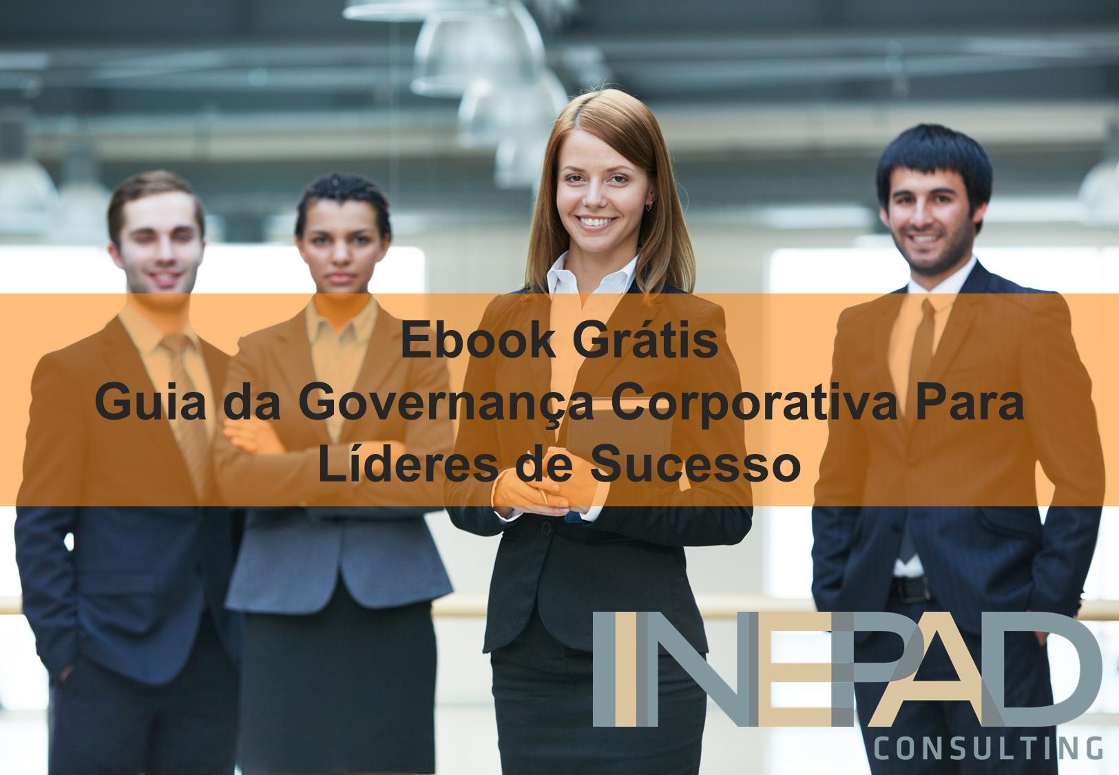 Ebook: Guia da Governança Corporativa Para Líderes de Sucesso